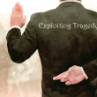 exploiting tragedy